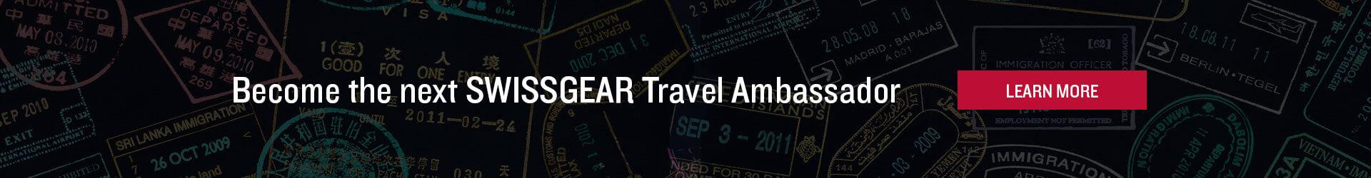 Become the next SWISSGEAR Travel Ambassador - click here
